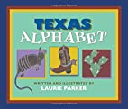 Texas Alphabet by Laurie Parker