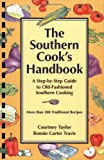 Courtney Taylor: The Southern Cook's Handbook: A Step-by-Step Guide to Old-Fashioned Southern Cooking