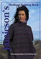 Jamieson's Shetland Knitting Book
