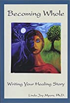 Becoming Whole: Writing Your Healing Story…