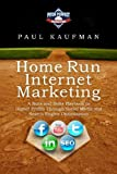 Paul Kaufman: Home Run Internet Marketing