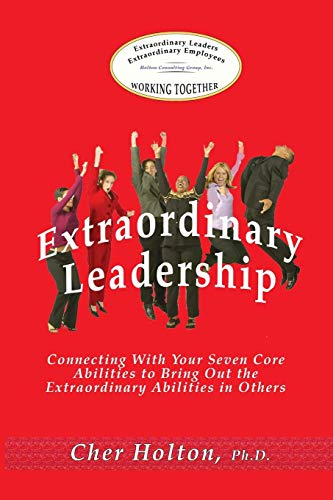 extraordinary-leadership-connecting-with-your-seven-core-abilities-to-bring-out-the-extraordinary-abilities-in-others