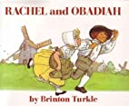 Rachel and Obadiah by Brinton Turkle