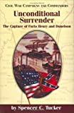 Tucker, Spencer: Unconditional Surrender: The Capture of Forts Henry and Donelson