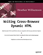 Writing Cross-Browser Dynamic HTML by…