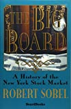Sobel, Robert: The Big Board: A History of the New York Stock Market