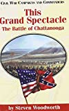 Woodworth, Steven E.: This Grand Spectacle: The Battle of Chattanooga