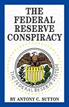 THE FEDERAL RESERVE by A.C. Sutton