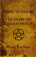 Dorcas Good, The Diary of a Salem Witch by…
