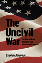 The Uncivil War: The Rise of Hate, Violence,…