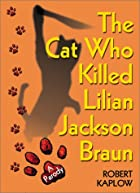 The Cat Who Killed Lilian Jackson Braun by…