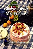 Lavece Hughes: Cooking With My Friends: Kentucky Recipes Tried and True