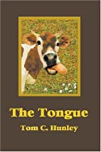 The Tongue by Tom C. Hunley