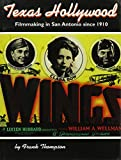 Thompson, Frank T.: Texas Hollywood: Filmmaking in San Antonio Since 1910
