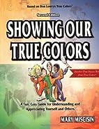 Showing Our True Colors (True Success Book)…
