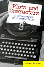 Plots and Characters: A Screenwriter on…