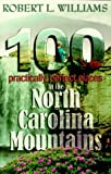Williams, Robert L.: 100 Practically Perfect Places in the North Carolina Mountains