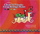 Frog Brings Rain by Patricia Hruby Powell