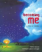 Becoming Me: A Story of Creation by Martin…
