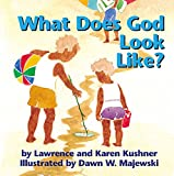 Kushner, Lawrence: What Does God Look Like? (2000)