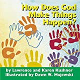 Kushner, Lawrence: How Does God Make Things Happen?