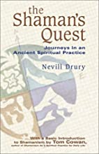 The Shaman's Quest: Journeys in an Ancient…