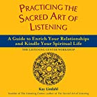 Practicing the Sacred Art of Listening: A&hellip;