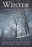 Schmidt, Gary: Winter: A Spiritual Biography of the Season