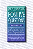 Cooperrider, David L.: Encyclopedia of Positive Questions: Using Appreciative Inquiry to Bring Out the Best in Your Organization