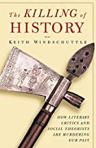 The Killing of History: How Literary Critics…