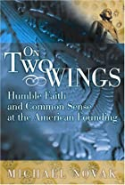 On Two Wings: Humble Faith and Common Sense…