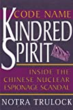 Trulock, Notra: Code Name Kindred Spirit: Inside the Chinese Nuclear Espionage Scandal