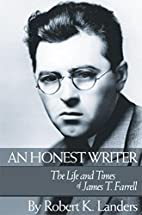 An Honest Writer: The Life and Times of…