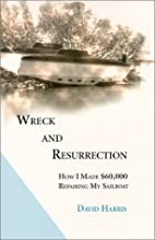 Wreck and Resurrection: How I Made $60,000…