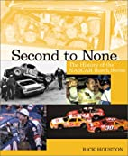 Second To None: The History of the NASCAR…