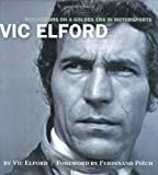 Elford, Vic: Vic Elford: Reflections on a Golden Age in Motorsports