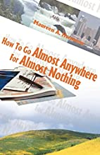 How to Go Almost Anywhere for Almost Nothing…