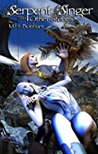 Serpent Singer and Other Stories by M.H.…