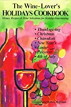 The Wine-Lover's Holidays Cookbook by…