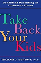 Take Back Your Kids: Confident Parenting in…