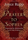 Rupp, Joyce: Prayers to Sophia