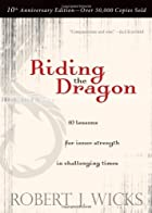 Riding the Dragon: 10 Lessons for Inner…