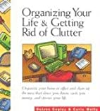 Organizing Your Life and Getting Rid of…