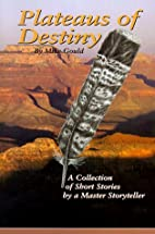Plateaus of Destiny by Mike Gould