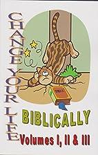 Change Your Life Biblically, Vol. I & II &…