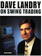 Dave Landry on Swing Trading by Dave Landry