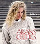Arans & Celtics: The Best of Knitter's…