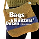 Rowley, Elaine: Bags: A Knitter&#39;s Dozen