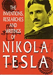 The Inventions, Researches and Writings of…