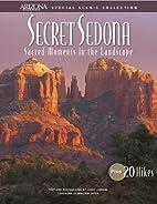 Secret Sedona: Sacred Moments in the…